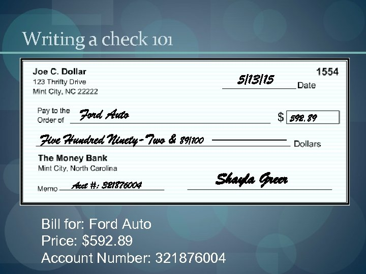 Writing a check 101 5/13/15 Ford Auto 592. 89 Five Hundred Ninety-Two & 89/100