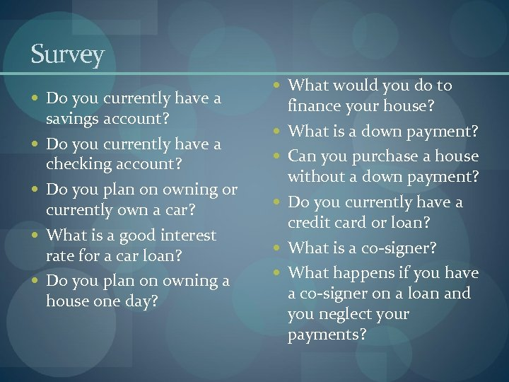 Survey Do you currently have a savings account? Do you currently have a checking