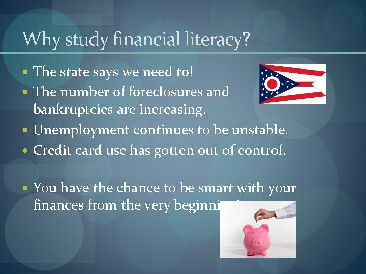Why study financial literacy? The state says we need to! The number of foreclosures