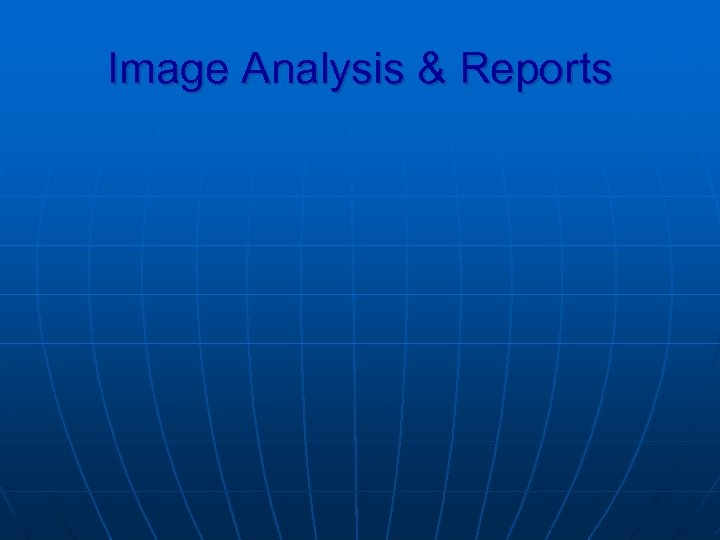 Image Analysis & Reports