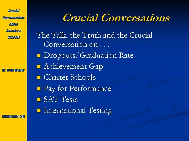 Crucial Conversations About America's Schools Dr. John Draper johndraper. org Crucial Conversations The Talk,