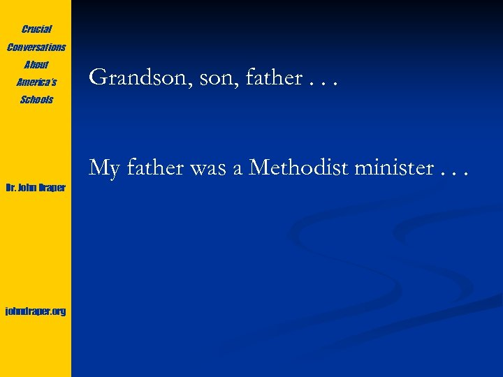 Crucial Conversations About America's Grandson, father. . . Schools My father was a Methodist
