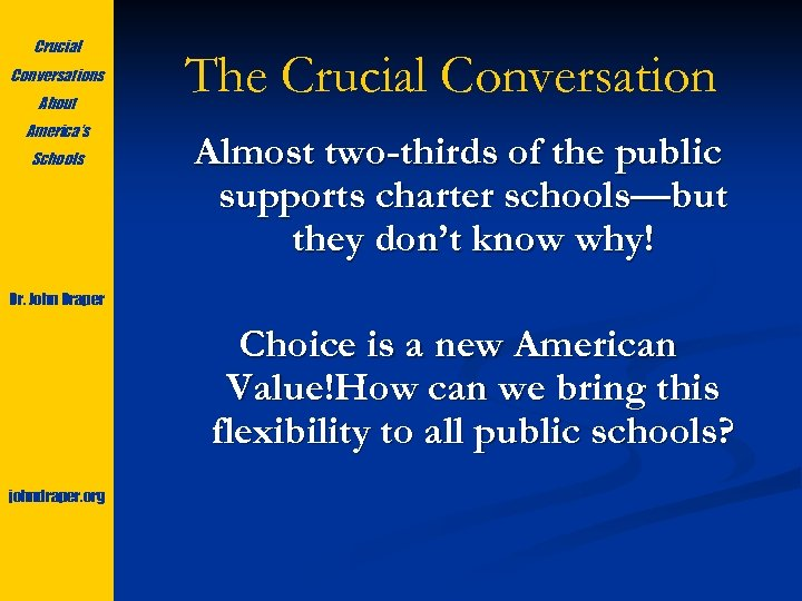 Crucial Conversations About America's Schools The Crucial Conversation Almost two-thirds of the public supports