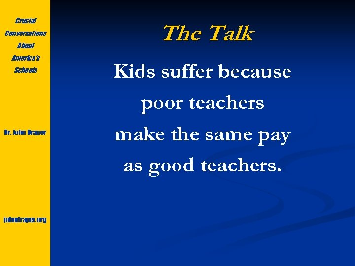 Crucial Conversations About America's Schools Dr. John Draper johndraper. org The Talk Kids suffer