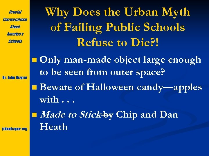 Why Does the Urban Myth of Failing Public Schools Refuse to Die? ! Crucial