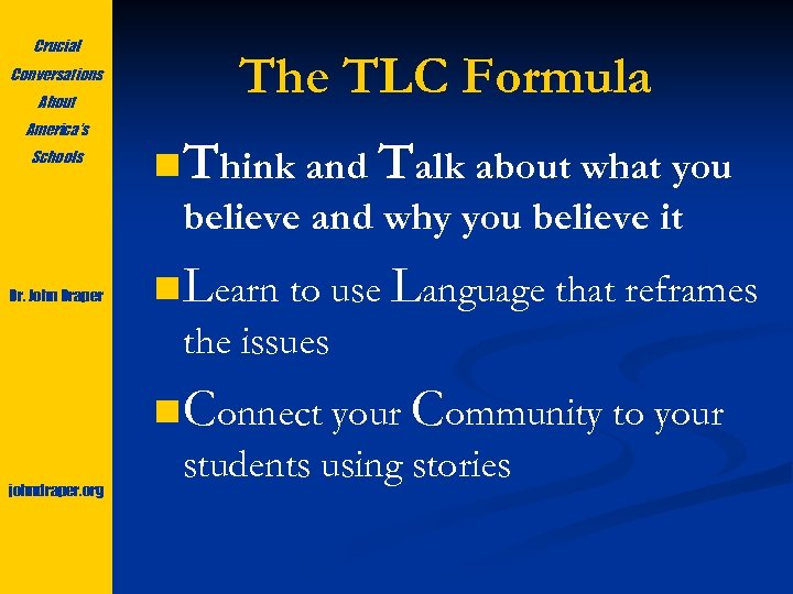 Crucial Conversations About America's Schools The TLC Formula n Think and Talk about what