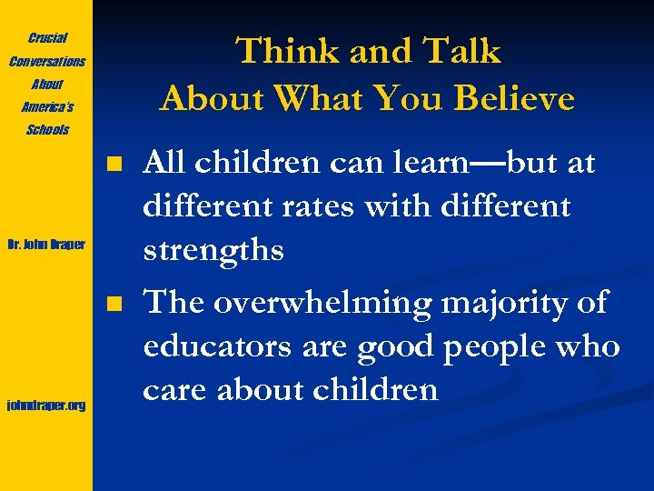 Think and Talk About What You Believe Crucial Conversations About America's Schools n Dr.