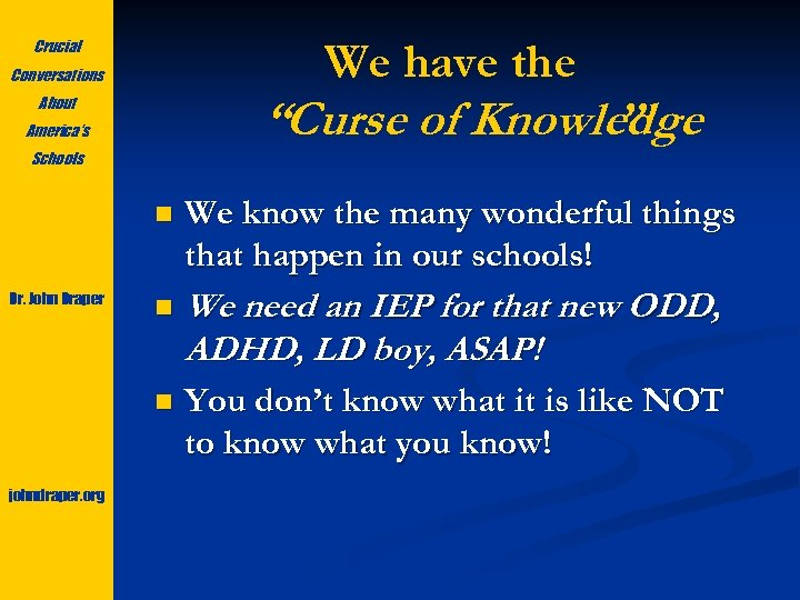 """We have the Crucial Conversations """"Curse of Knowledge """" About America's Schools n johndraper."""