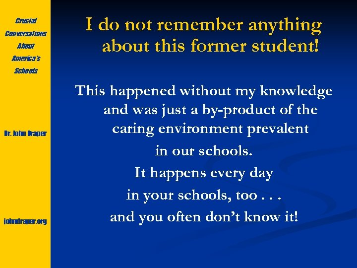 Crucial Conversations About America's I do not remember anything about this former student! Schools