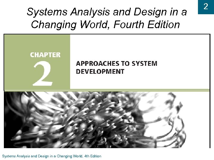 Systems Analysis and Design in a Changing World, Fourth Edition Systems Analysis and Design