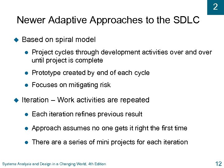 2 Newer Adaptive Approaches to the SDLC u Based on spiral model l l