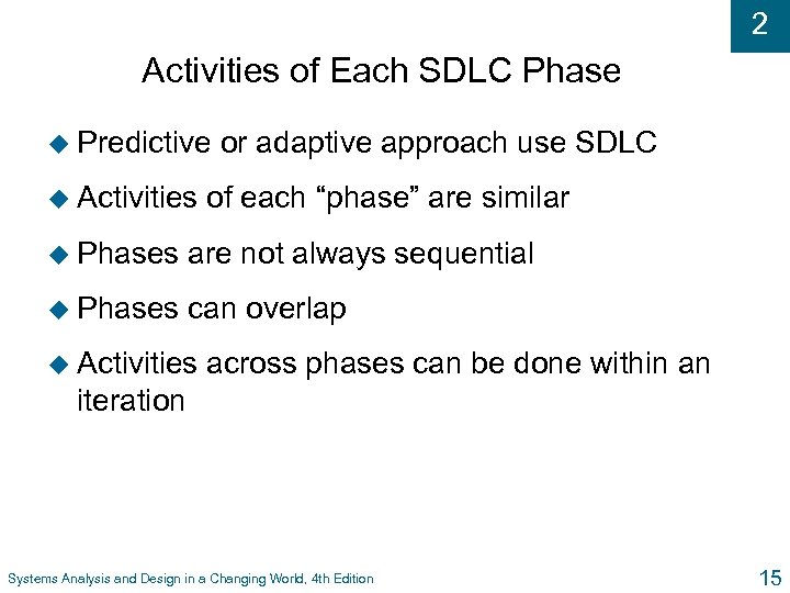 2 Activities of Each SDLC Phase u Predictive u Activities or adaptive approach use