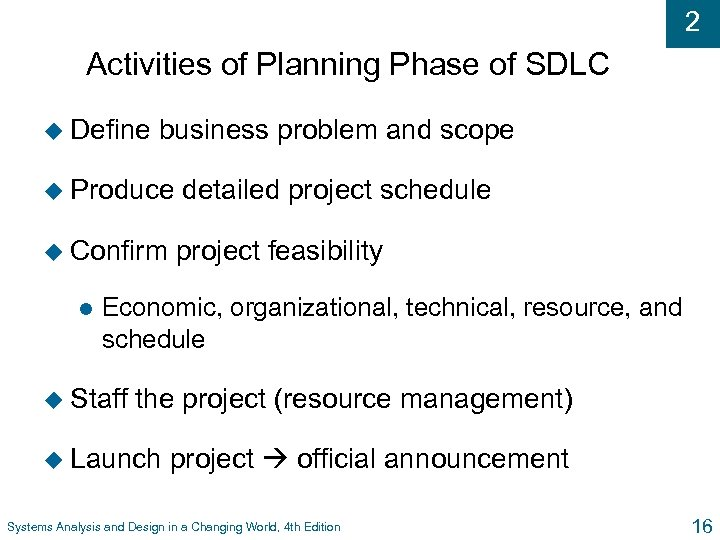 2 Activities of Planning Phase of SDLC u Define business problem and scope u