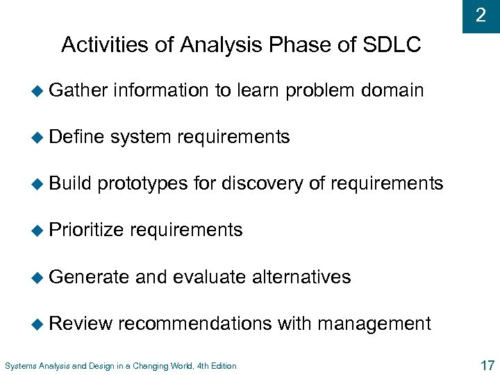 2 Activities of Analysis Phase of SDLC u Gather information to learn problem domain