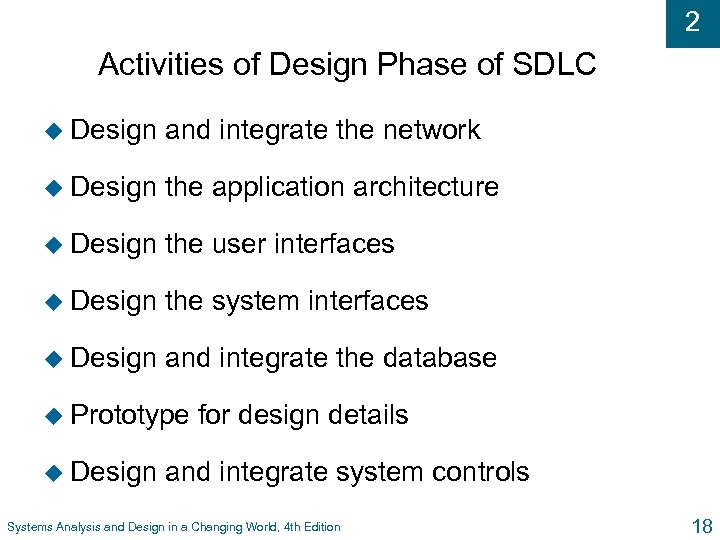 2 Activities of Design Phase of SDLC u Design and integrate the network u