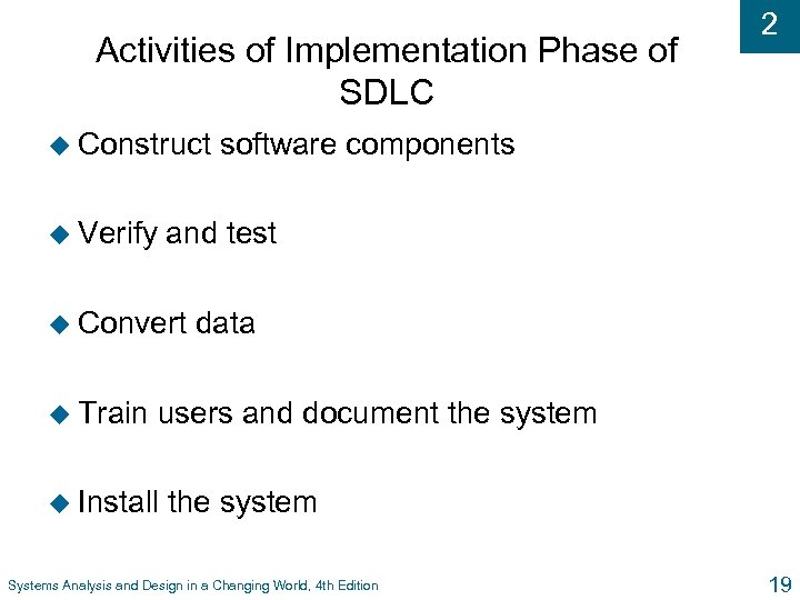 Activities of Implementation Phase of SDLC u Construct u Verify software components and test