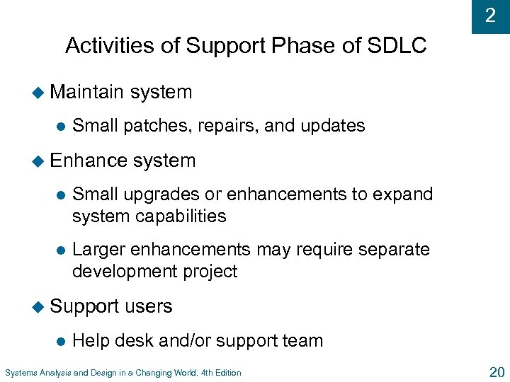 2 Activities of Support Phase of SDLC u Maintain l system Small patches, repairs,