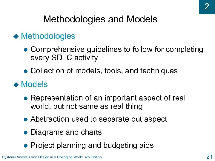 2 Methodologies and Models u Methodologies l Comprehensive guidelines to follow for completing every
