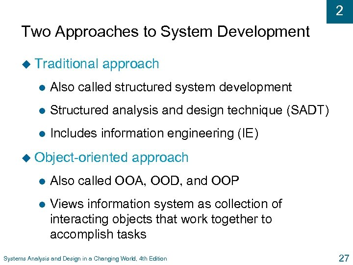 2 Two Approaches to System Development u Traditional approach l Also called structured system