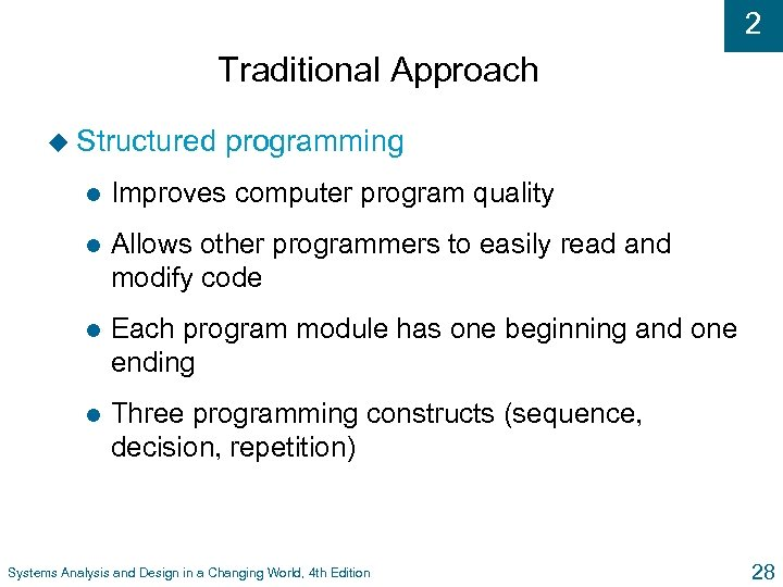 2 Traditional Approach u Structured programming l Improves computer program quality l Allows other