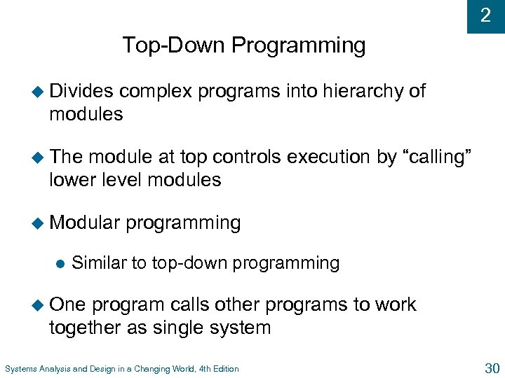 2 Top-Down Programming u Divides complex programs into hierarchy of modules u The module