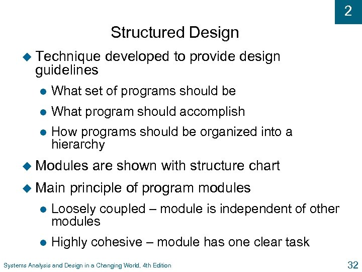 2 Structured Design u Technique guidelines developed to provide design l What set of