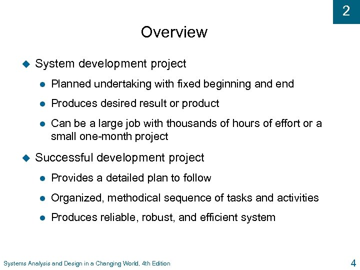 2 Overview u System development project l l Produces desired result or product l