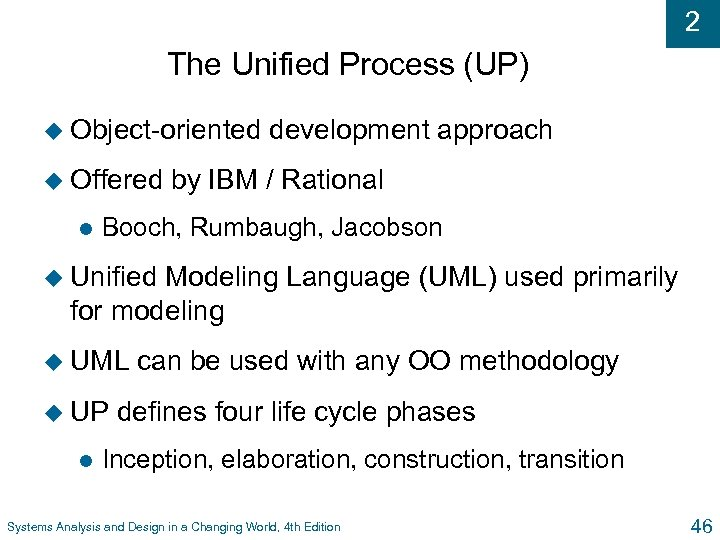2 The Unified Process (UP) u Object-oriented u Offered l development approach by IBM