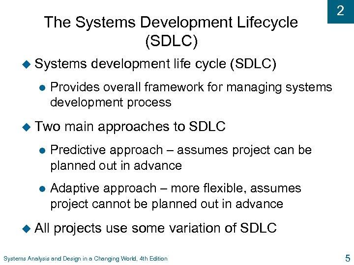 The Systems Development Lifecycle (SDLC) u Systems l 2 development life cycle (SDLC) Provides