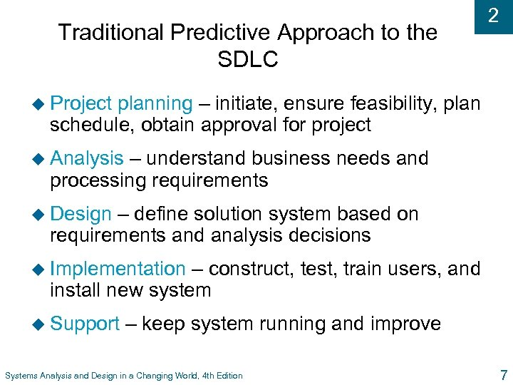 Traditional Predictive Approach to the SDLC 2 u Project planning – initiate, ensure feasibility,