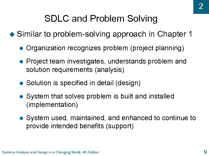 2 SDLC and Problem Solving u Similar to problem-solving approach in Chapter 1 l