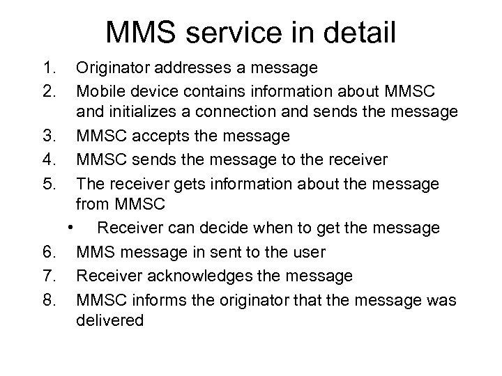 MMS service in detail 1. 2. 3. 4. 5. 6. 7. 8. Originator addresses