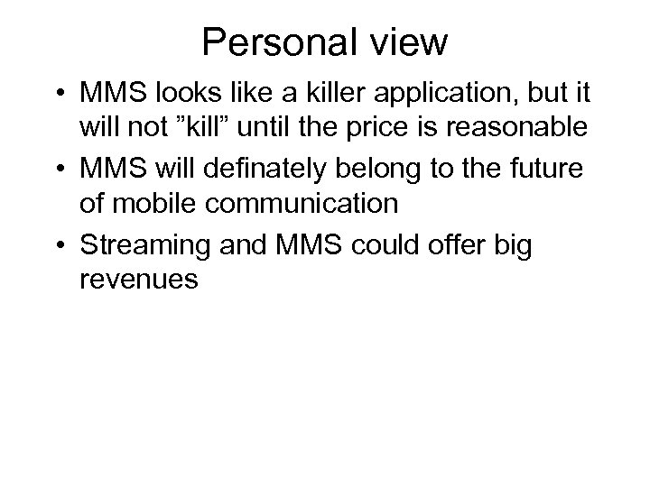 """Personal view • MMS looks like a killer application, but it will not """"kill"""""""
