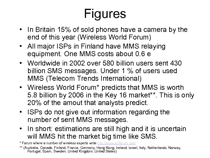 Figures • In Britain 15% of sold phones have a camera by the end