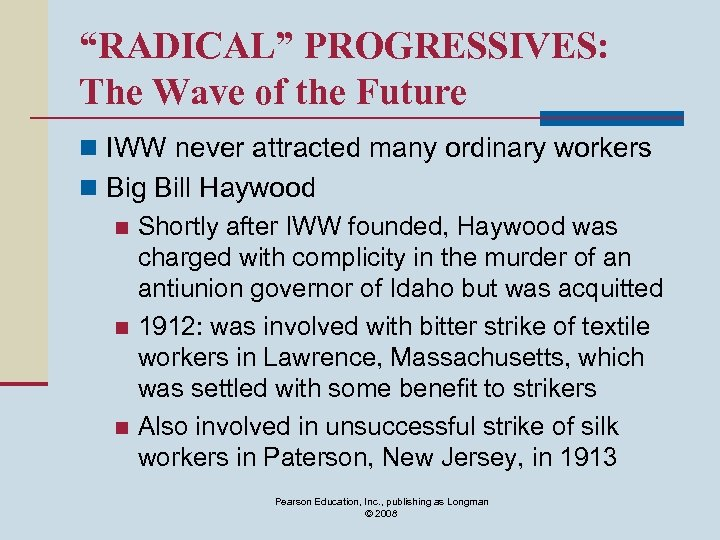 """""""RADICAL"""" PROGRESSIVES: The Wave of the Future n IWW never attracted many ordinary workers"""