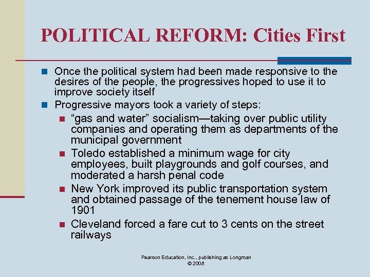 POLITICAL REFORM: Cities First n Once the political system had been made responsive to