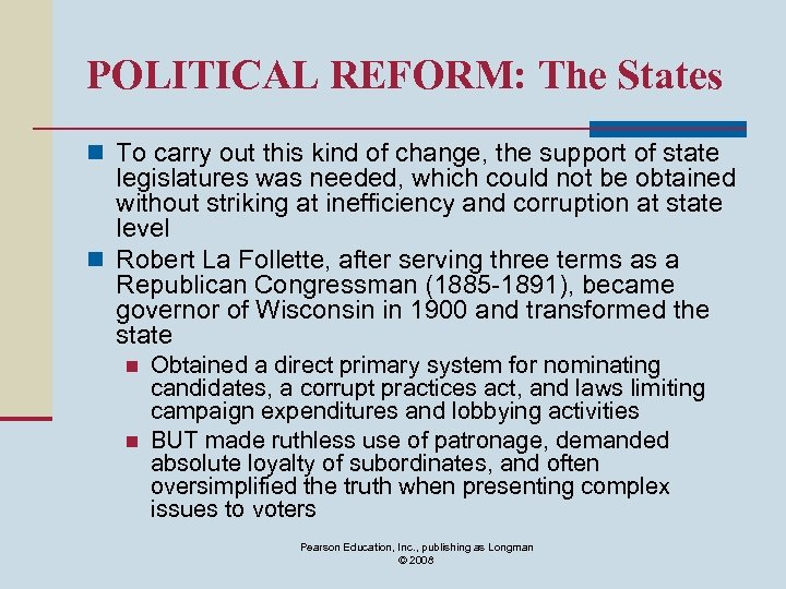 POLITICAL REFORM: The States n To carry out this kind of change, the support