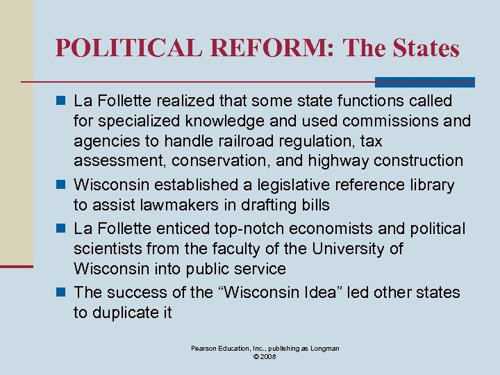 POLITICAL REFORM: The States n La Follette realized that some state functions called for