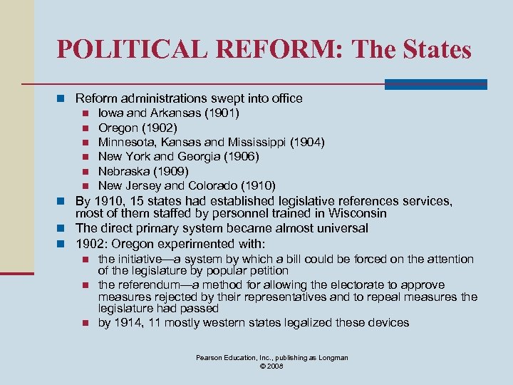 POLITICAL REFORM: The States n Reform administrations swept into office n Iowa and Arkansas