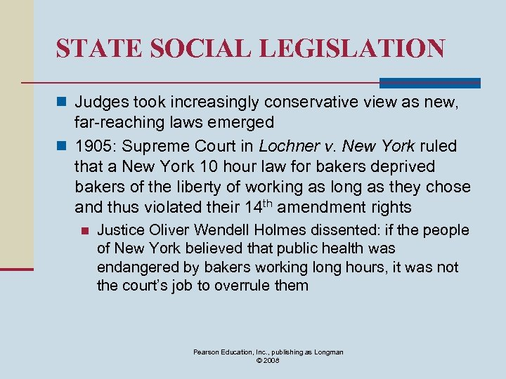 STATE SOCIAL LEGISLATION n Judges took increasingly conservative view as new, far-reaching laws emerged