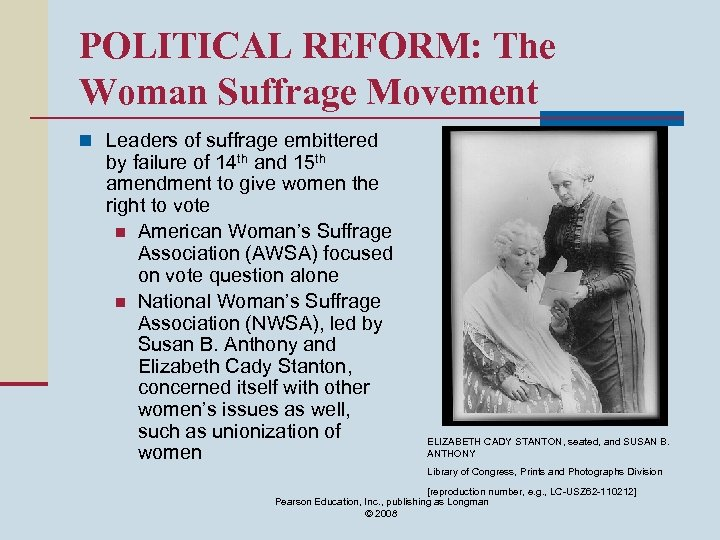 POLITICAL REFORM: The Woman Suffrage Movement n Leaders of suffrage embittered by failure of