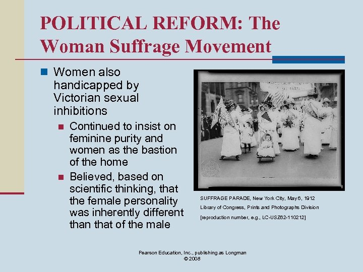 POLITICAL REFORM: The Woman Suffrage Movement n Women also handicapped by Victorian sexual inhibitions