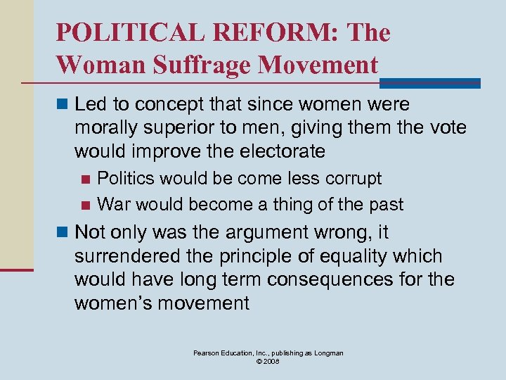 POLITICAL REFORM: The Woman Suffrage Movement n Led to concept that since women were