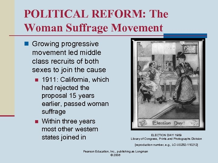 POLITICAL REFORM: The Woman Suffrage Movement n Growing progressive movement led middle class recruits