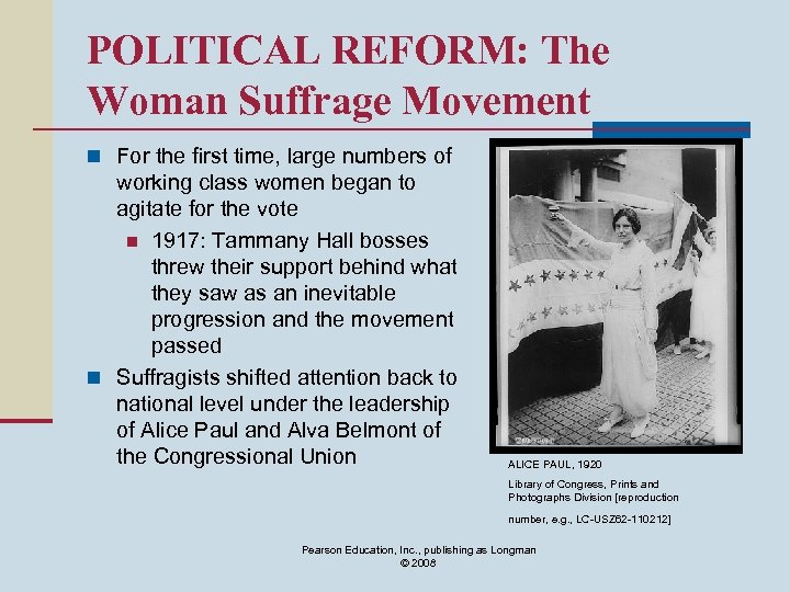 POLITICAL REFORM: The Woman Suffrage Movement n For the first time, large numbers of