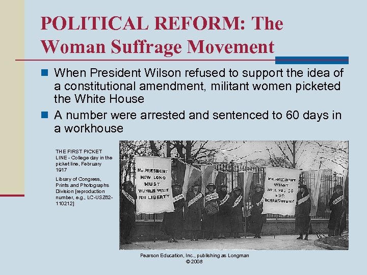 POLITICAL REFORM: The Woman Suffrage Movement n When President Wilson refused to support the