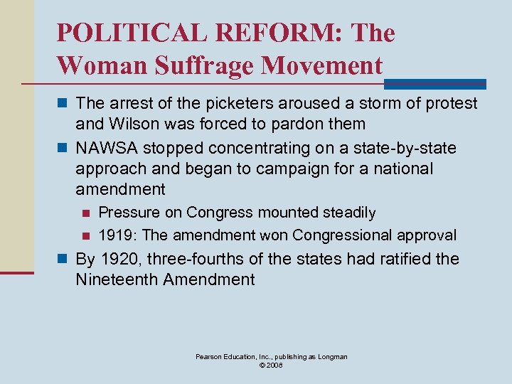 POLITICAL REFORM: The Woman Suffrage Movement n The arrest of the picketers aroused a