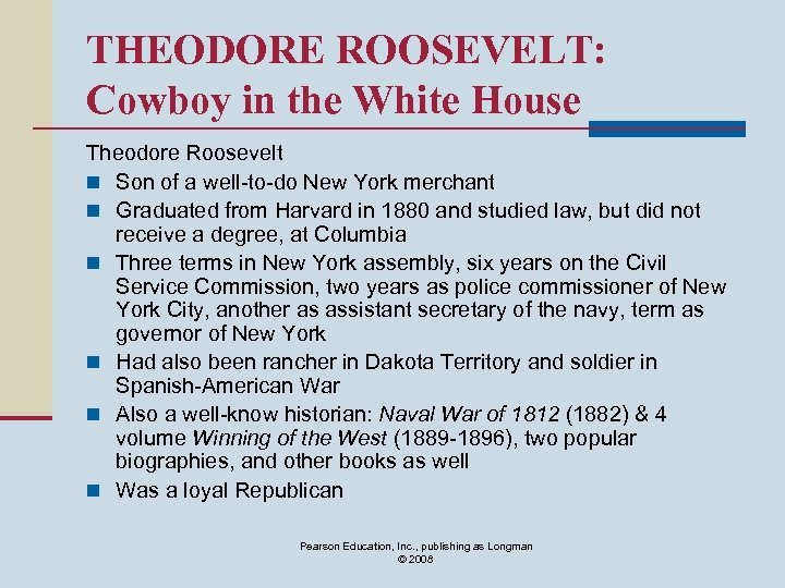 THEODORE ROOSEVELT: Cowboy in the White House Theodore Roosevelt n Son of a well-to-do