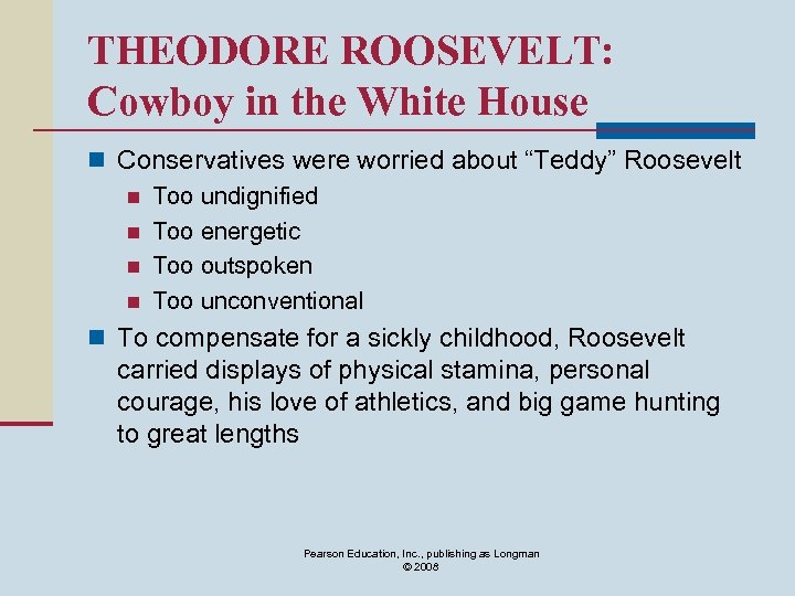 """THEODORE ROOSEVELT: Cowboy in the White House n Conservatives were worried about """"Teddy"""" Roosevelt"""