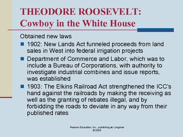 THEODORE ROOSEVELT: Cowboy in the White House Obtained new laws n 1902: New Lands
